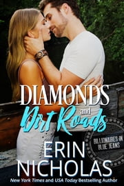 Diamonds and Dirt Roads - Billionaires in Blue Jeans 電子書 by Erin Nicholas