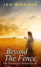 Beyond The Fence ebook by Jen Minkman