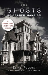 The Ghosts of Graber Mansion ebook by Elias Folsom