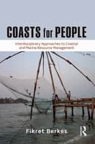 Coasts for People - Interdisciplinary Approaches to Coastal and Marine Resource Management ebook by Fikret Berkes