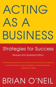 Acting as a Business - Strategies for Success ebook by Kobo.Web.Store.Products.Fields.ContributorFieldViewModel