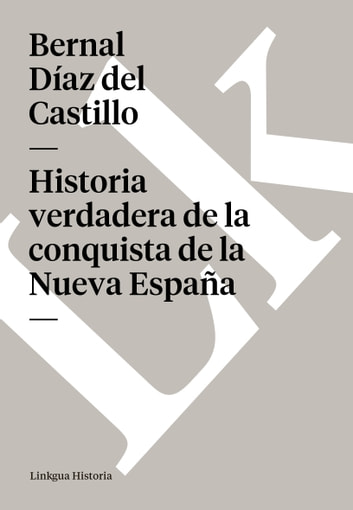 an introduction to the history of bernal diaz del castillo and captain hernan cortez Introduction primary sources letter  bernal díaz del castillo  does the history of an individual's life have an end.