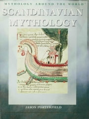 Scandinavian Mythology ebook by Porterfield, Jason