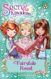 Secret Kingdom: Fairytale Forest - Book 11 ebook by Rosie Banks