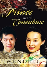 The Prince and His Concubine ebook by Wendell
