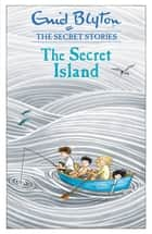 The Secret Island - Book 1 ebook by Enid Blyton