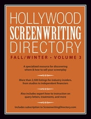 Hollywood Screenwriting Directory Fall/Winter Volume 3 - A Specialized Resource for Discovering Where & How to Sell Your Screenplay ebook by Jesse Douma