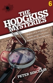 The Hodgkiss Mysteries Volume Six ebook by Peter Sinclair