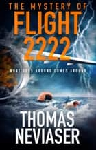 The Mystery of Flight 2222 ebook by Thomas Neviaser
