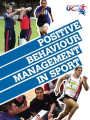 Positive Behaviour Management in Sport ebook by sports  coach UK