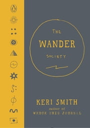 The Wander Society ebook by Keri Smith
