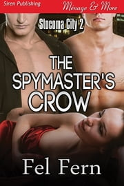 The Spymaster's Crow ebook by Fel Fern