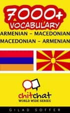 7000+ Vocabulary Armenian - Macedonian ebook by Gilad Soffer