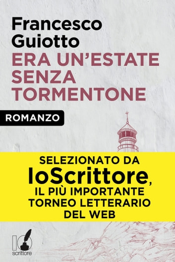 Era un'estate senza tormentone ebook by Francesco Guiotto