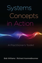 Systems Concepts in Action - A Practitioner's Toolkit ebook by Bob Williams, Richard Hummelbrunner