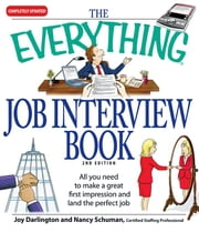 The Everything Job Interview Book: All You Need to Make a Great First Impression and Land the Perfect Job ebook by Darlington, Joy