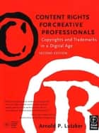 Content Rights for Creative Professionals ebook by Arnold Lutzker