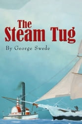 The Steam Tug ebook by George Swede