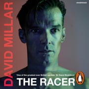 The Racer - Life on the Road as a Pro Cyclist audiobook by David Millar