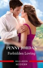 Forbidden Loving ebook by Penny Jordan