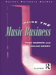 Inside the Music Business ebook by Tony Barrow,Julian Newby
