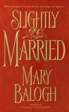 Slightly Married ebook by Mary Balogh
