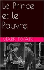 Le Prince et le Pauvre ebook by Mark Twain