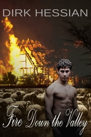 Fire Down the Valley - A Gay Historical Drama ebook by Dirk Hessian