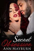 Secret Obsession ebook by Ann Mayburn