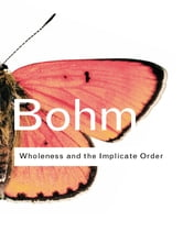 Wholeness and the Implicate Order ebook by David Bohm
