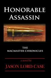Honorable Assassin ebook by Jason Lord Case