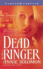 Dead Ringer ebook by Annie Solomon