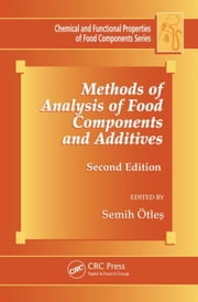 Methods of Analysis of Food Components and Additives, Second Edition ebook by Otles, Semih