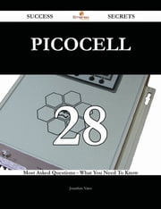 picocell 28 Success Secrets - 28 Most Asked Questions On picocell - What You Need To Know ebook by Jonathan Yates