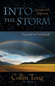 Into the Storm - Journeys with Alzheimer's ebook by Collin Tong