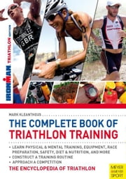 The Complete Book of Triathlong Training (Ironman) ebook by Kleanthous, Mark