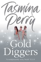 Gold Diggers ebook by Tasmina Perry