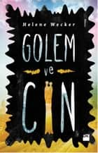 Golem ve Cin eBook by Helene Wecker, Can Yapalak
