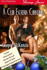 A Club Esoteria Christmas ebook by Cooper McKenzie