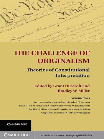 The Challenge of Originalism - Theories of Constitutional Interpretation ebook by