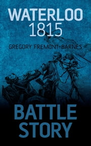 Waterloo 1815 ebook by Gregory Fremont-Barnes