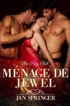 Ménage de Jewel - Clube das Chaves ebook by Jan Springer