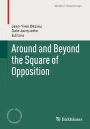 Around and Beyond the Square of Opposition ebook by