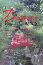 The Diaspora Returns - A Healing For The Soul ebook by O.F. Willisomhouse