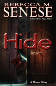 Hide: A Horror Story ebook by Rebecca M. Senese