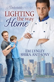 Lighting the Way Home ebook by EM Lynley,Shira Anthony