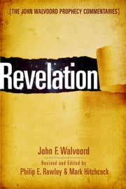 Revelation ebook by Mark Hitchcock,John F Walvoord,Philip E Rawley