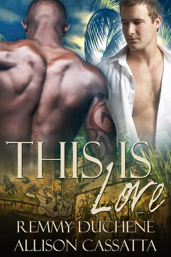 This Is Love ebook by Remmy Duchene,Allison Cassatta
