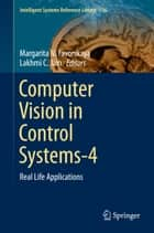 Computer Vision in Control Systems-4 - Real Life Applications ebook by Margarita N. Favorskaya, Lakhmi C. Jain