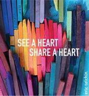 See a Heart, Share a Heart ebook by Eric Telchin
